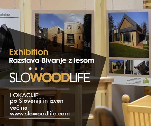 Razstava Bivanje z lesom - SLOWOODLIFE